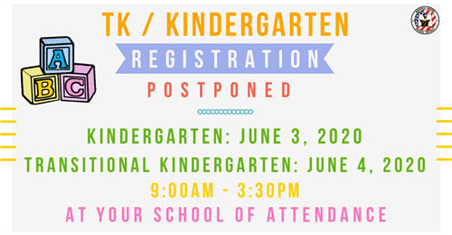 Kindergarten & TK Registration Postponed